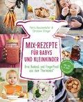 Mix-Rezepte für Babys und Kleinkinder (eBook, )