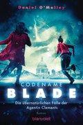 Codename Blade - Die übernatürlichen Fälle der Agentin Clements (eBook, ePUB)
