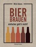 Bier brauen - einfacher geht´s nicht (eBook, PDF)