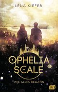 Ophelia Scale - Wie alles begann (eBook, ePUB)