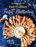 Party-Ideen mit Fertig-Blätterteig: Die besten Rezepte pikant und süß - schnell, lecker und einfach (eBook, ePUB)