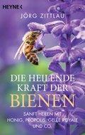 Die heilende Kraft der Bienen (eBook, ePUB)