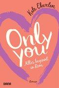 Only you - Alles beginnt in Rom (eBook, ePUB)