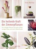 Die heilende Kraft der Zimmerpflanzen (eBook, ePUB)