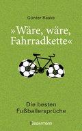 'Wäre, wäre, Fahrradkette'. Die besten Fußballersprüche (eBook, ePUB)