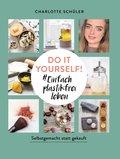 Do it yourself! #Einfach plastikfrei leben: Selbstgemacht statt gekauft (eBook, ePUB)