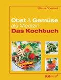 Obst und Gemüse als Medizin - Das Kochbuch (eBook, PDF)