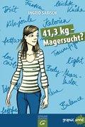 41,3 kg - Magersucht? (eBook, PDF)