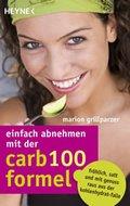 Einfach abnehmen mit der Carb-100-Formel (eBook, PDF)