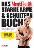 Das Men's Health Starke-Arme-&-Schultern-Buch (eBook, PDF)