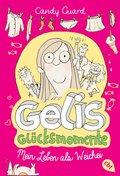 Gelis Glücksmomente - Mein Leben als Weichei (eBook, PDF)