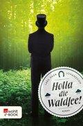 Holla die Waldfee! (eBook, ePUB)