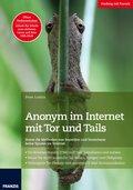 Anonym im Internet mit Tor und Tails (eBook, PDF)
