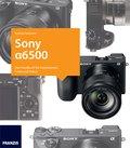 Kamerabuch Sony Alpha 6500 (eBook, )