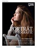 Fotoschule extra - Porträtfotografie (eBook, PDF)
