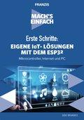 Erste Schritte: Eigene IoT-Lösungen mit dem ESP32 (eBook, )