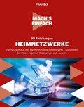 Mach's einfach: 98 Anleitungen Heimnetzwerke (eBook, PDF)