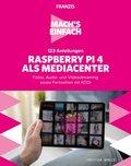 Mach's einfach: 123 Anleitungen Raspberry Pi 4 als Media Center (eBook, PDF)