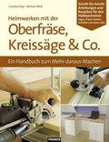 Heimwerken mit der Oberfräse, Kreissäge & Co. (eBook, )