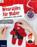 Der kleine Hacker: Wearables für Maker (eBook, PDF)
