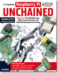 Raspberry Pi UNCHAINED - Hack los: Touchbedienung, GPS, Connected Car und Modbilfunkprogrammierung