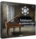 Fototouren an geheimen Orten - Lost Places
