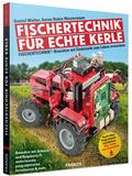 Fischertechnik® für echte Kerle - fischertechnik®-Bausätze mit Elektronik zum Leben erwecken