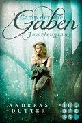 Camp der drei Gaben 1: Juwelenglanz (eBook, ePUB)