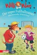 Willi Wau: Willi Wau - Der super Fußballtrainer (eBook, ePUB)
