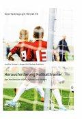 Herausforderung Fußballtrainer. Den Nachwuchs richtig führen und fördern (eBook, ePUB/PDF)