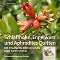 Schlafmohn, Engelwurz und Aphrodites Quitten (eBook, ePUB)