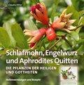 Schlafmohn, Engelwurz und Aphrodites Quitten (eBook, PDF)