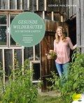 Gesunde Wildkräuter aus meinem Garten (eBook, ePUB)