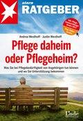 Pflege daheim oder Pflegeheim? (eBook, ePUB/PDF)