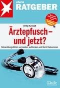 Ärztepfusch - und jetzt? (eBook, ePUB/PDF)
