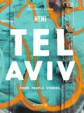 Tel Aviv by Neni. Food. People. Stories. (eBook, ePUB)