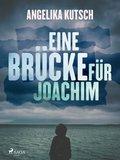 Eine Brücke für Joachim (eBook, ePUB)