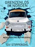 Grenzenlos im Norden: Menschen und der Mauerfall (eBook, ePUB)