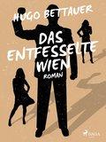 Das entfesselte Wien (eBook, ePUB)