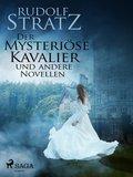 Der mysteriöse Kavalier und andere Novellen (eBook, ePUB)