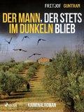 Der Mann, der stets im Dunkeln blieb - Kriminalroman (eBook, ePUB)