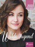 Wilde Jugend (eBook, ePUB)