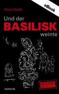 Und der Basilisk weinte (eBook, ePUB)