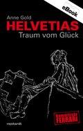 Helvetias Traum vom Glück (eBook, ePUB)
