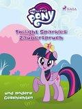 My Little Pony - Twilight Sparkles Zauberspruch und andere Geschichten (eBook, ePUB)