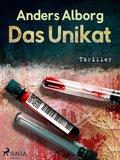 Das Unikat - Thriller (eBook, ePUB)