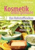 Kosmetik selbst gemacht - Das Rohstofflexikon (eBook, ePUB)