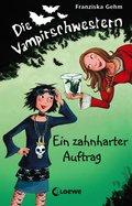 Die Vampirschwestern 3 - Ein zahnharter Auftrag (eBook, ePUB)