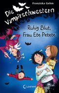 Die Vampirschwestern 12 - Ruhig Blut, Frau Ete Petete (eBook, ePUB)