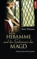 Die Hebamme und das Geheimnis der Magd (eBook, )